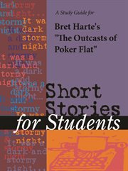 A Study Guide for Bret Harte's Outcasts of Poker Flat