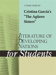 """A Study Guide for Cristina Garcia's """"the Aguero Sisters"""""""