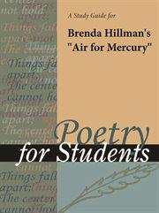 "A Study Guide for Brenda Hillman's ""air for Mercury"""