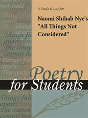 "A Study Guide for Naomi Shihab Nye's ""all Things Not Considered"""
