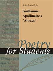 "A Study Guide for Guillaume Apollinaire's ""always"""