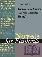 "A Study Guide for Ursula K. Le Guin's ""always Coming Home"""