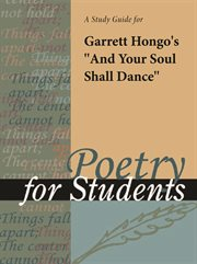 "A Study Guide for Garrett Hongo's ""and your Soul Shall Dance"""