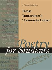 "A Study Guide for Tomas Transtromer's ""answers to Letters"""