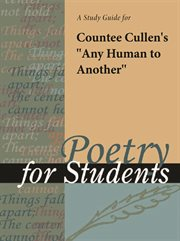 """A Study Guide for Countee Cullen's """"any Human to Another"""""""