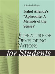 "A Study Guide for Isabel Allende's ""aphrodite: A Memoir of the Senses"""