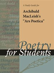 """A Study Guide for Archibald Macleish's """"ars Poetica"""""""