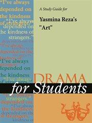"A Study Guide for Yasmina Reza's ""art"""