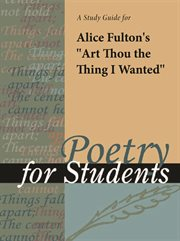 """A Study Guide for Alice Fulton's """"art Thou the Thing I Wanted"""""""