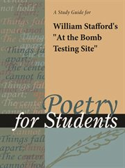 """A Study Guide for William Stafford's """"at the Bomb Testing Site"""""""
