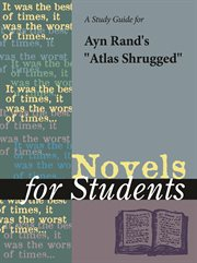 """A Study Guide for Ayn Rand's """"atlas Shrugged"""""""