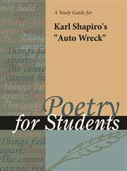"""A Study Guide for Karl Shapiro's """"auto Wreck"""""""