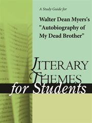 "A Study Guide for Walter Dean Myers's ""autobiography of My Dead Brother"""