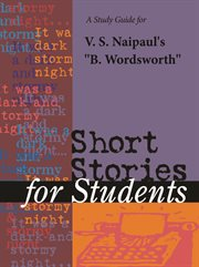 """A Study Guide for V.s. Naipaul's """"b. Wordsworth"""""""