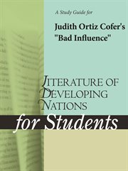 "A Study Guide for Judith Ortiz Cofer's ""bad Influence"""