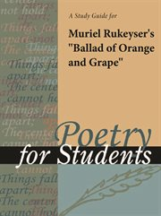 """A Study Guide for Muriel Rukeyser's """"ballad of Orange and Grape"""""""