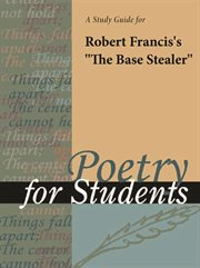 "A Study Guide for Robert Francis's ""the Base Stealer"""