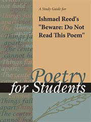 "A Study Guide for Ishmael Reed's ""beware: Do Not Read This Poem"""