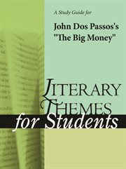 "A Study Guide for John Dos Passos's ""the Big Money"""