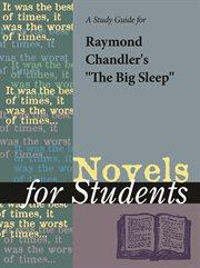 "A Study Guide for Raymond Chandler's ""the Big Sleep"""