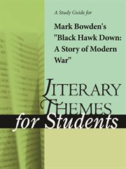 """A Study Guide for Mark Bowden's """"black Hawk Down: A Story of Modern War"""""""