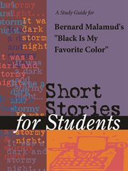 "A Study Guide for Bernard Malamud's ""black Is My Favorite Color"""