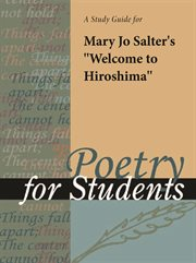 """A Study Guide for Mary Jo Salter's """"welcome to Hiroshima"""""""