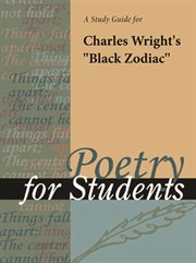 """A Study Guide for Charles Wright's """"black Zodiac"""""""