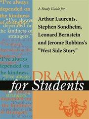"""A Study Guide for Leonard Bernstein/stephen Sondheim 's """"west Side Story"""""""