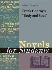 """A Study Guide for Frank Conroy's """"body and Soul"""""""