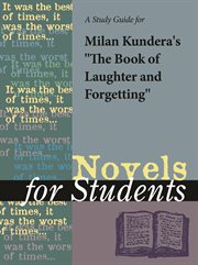 """A Study Guide for Milan Kundera's """"the Book of Laughter and Forgetting"""""""