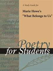 "A Study Guide for Marie Howe's ""what Belongs to Us"""