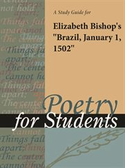 "A Study Guide for Elizabeth Bishop's ""brazil, January 1,1502"""