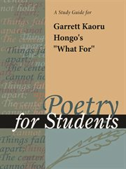 """A Study Guide for Garrett Hongo's """"what For"""""""