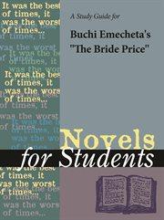 "A Study Guide for Buchi Emecheta's ""the Bride Price"""