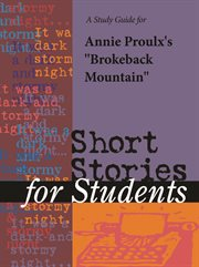 """A Study Guide for Annie Proulx's """"brokeback Mountain"""""""