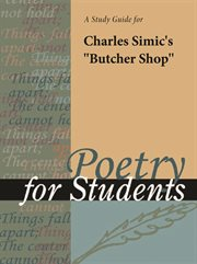 "A Study Guide for Charles Simic's ""butcher Shop"""