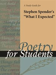 "A Study Guide for Stephen Spender's ""what I Expected"""