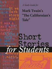 """A Study Guide for Mark Twain's """"the Californians Tale"""""""