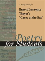 "A Study Guide for Ernest Lawrence Thayer's ""casey at the Bat"""