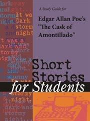"""A Study Guide for Edgar Allan Poe's """"cask of Amontillado"""""""