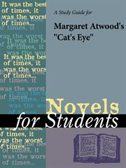 "A Study Guide for Margaret Atwood's ""cat's Eye"""