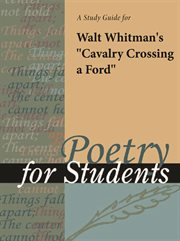 "A Study Guide for Walt Whitman's ""cavalry Crossing A Ford"""