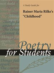 "A Study Guide for Rainer Maria Rilke's ""childhood"""