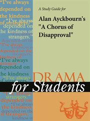 "A Study Guide for Alan Ayckbourn's ""a Chorus of Disapproval"""