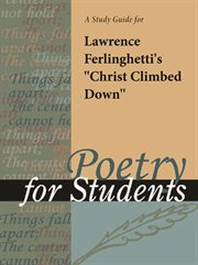 """A Study Guide for Lawrence Ferlinghetti's """"christ Climbed Down"""""""