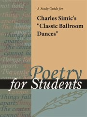 """A Study Guide for Charles Simic's """"classic Ballroom Dances"""""""