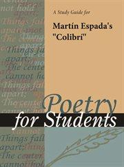 "A Study Guide for Martin Espada's ""colibri"""