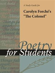 """A Study Guide for Carolyn Forche's """"the Colonel"""""""
