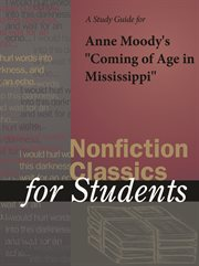 """A Study Guide for Anne Moody's """"coming of Age in Mississippi"""""""